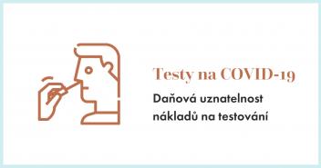 Daňová uznatelnost nákladů na testování COVID-19
